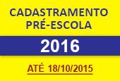 CADASTRAMENTO PRÉ-ESCOLA 2016